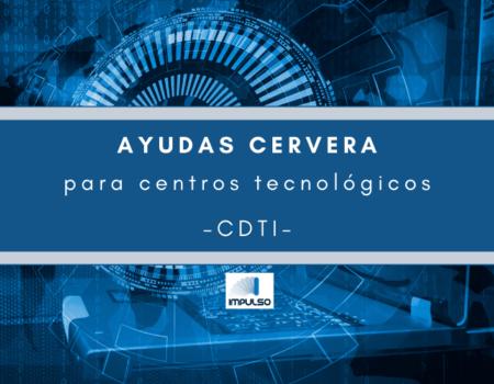Nueva convocatoria de ayudas Cervera para Centros Tecnológicos