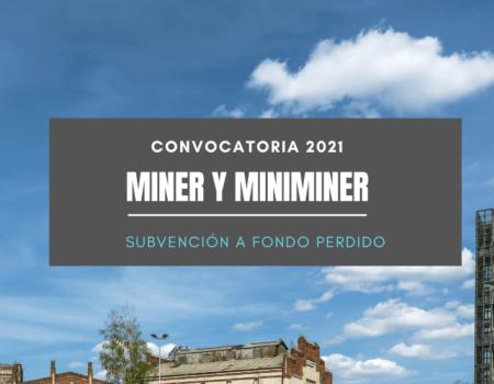 ABIERTA LA CONVOCATORIA 2021 DE LAS AYUDAS MINER Y MINIMINER CON SUBVENCIONES A FONDO PERDIDO DE HASTA EL 35%